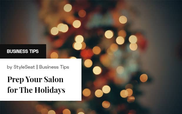 Prep Your Salon For The Holidays