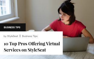 10 Top Pros Offering Virtual Services on StyleSeat
